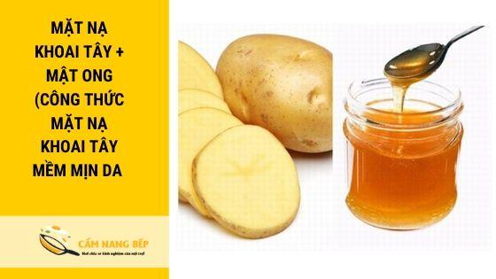 Mặt nạ khoai tây + mật ong (Công thức mặt nạ khoai tây mềm mịn da )