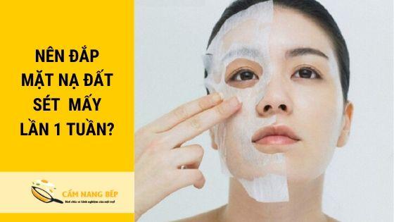 nên đắp mặt nạ đất sét 1-2 lần/ tuần đối với da dầu. Còn đối với da khô, nhạy cảm thì nên sử dụng 2-3 lần/ tháng. Tuỳ  loại da mà bạn đắp mặt nạ cho hiệu quả nhé